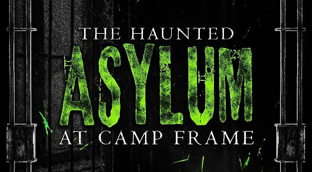 The Haunted Asylum at Camp Frame
